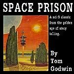 Space Prison | Tom Godwin