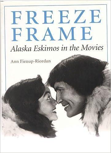 Freeze Frame: Alaska Eskimos in the Movies: Ann Fienup-Riordan ...