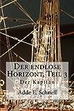 img - for Der endlose Horizont, TEIL 3: Der Kapit n (Volume 3) (German Edition) book / textbook / text book