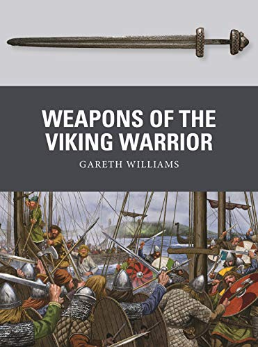 (Weapons of the Viking Warrior)