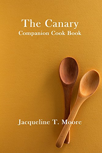 The Canary Companion Cook Book by [Moore, Jacqueline T.]
