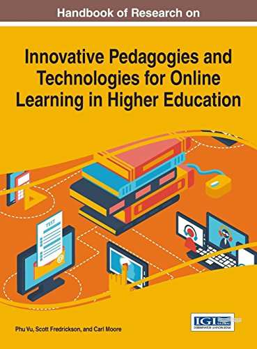 Handbook of Research on Innovative Pedagogies and Technologies for Online Learning in Higher Education (Advances in Higher Education and Professional Development)