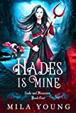 Hades Is Mine: Paranormal Romance (Gods and Monsters Book 4)