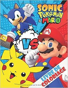 Sonic Pokemon Mario Livre De Coloriage Livre De Coloriage Special Pour Les Enfants Et Les Fans 9798639984853 Amazon Com Books
