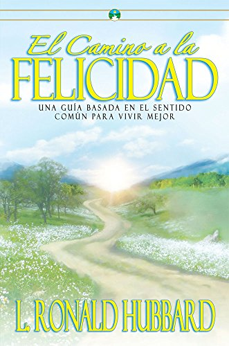El Camino A La Felicidad (The Way To Happiness) (Spanish Edition) (El Camino De La Felicidad Jorge Bucay)