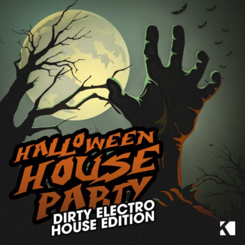 Halloween House Party - Dirty Electro House Edition (Dirty Halloween Electro)
