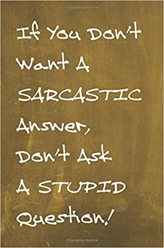 Chalkboard Journal - If You Don't Want A Sarcastic Answer