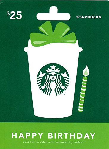 - Starbucks Happy Birthday Gift Card $25