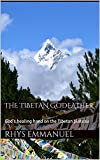 The Tibetan Godfather: God's healing hand on the Tibetan plateau