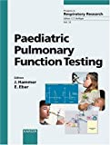 33: Paediatric Pulmonary Function Testing (Progress in Respiratory Research, Vol. 33)