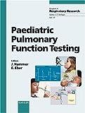 Paediatric Pulmonary Function Testing (Progress in Respiratory Research, Vol. 33)