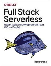 Full Stack Serverless: Modern Application Development with React, AWS, and GraphQL