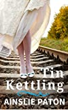 Tin Kettling: One family, three generations, three marriages (Real Love Book 1)