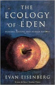 The Ecology of Eden by Evan Eisenberg (2000-06-09)