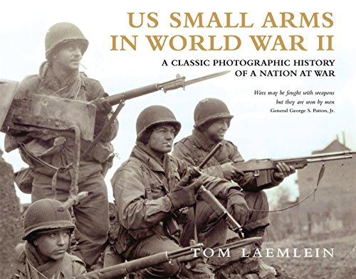 US Small Arms in World War II: A photographic history of the weapons in action (General Military) (Small Military Arms)