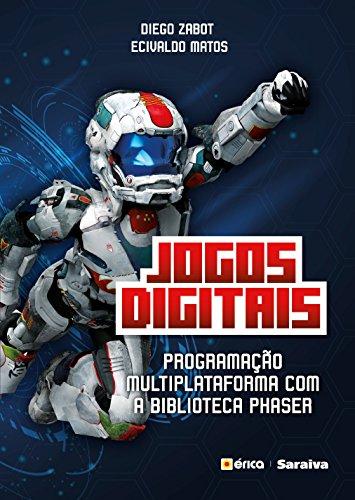 Jogos Digitais. Programação Multiplataforma com a Biblioteca Phaser