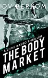 The Body Market: A Leine Basso Thriller (Volume 3)