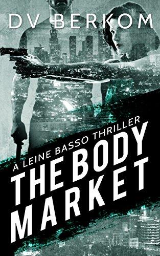 The Body Market: A Leine Basso Thriller (Volume 3)