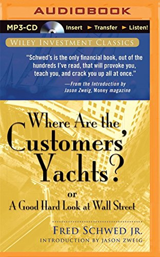Where Are the Customers' Yachts?: or A Good Hard Look at Wall Street (Wiley Investment Classics) by Audible Studios on Brilliance Audio
