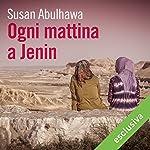 Ogni mattina a Jenin | Susan Abulhawa