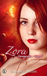 Sarangins, tome 7 : Zora par Emmanuelle Amadis
