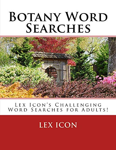 (Botany Word Searches: Lex Icon's Challenging Word Searches for Adults!)