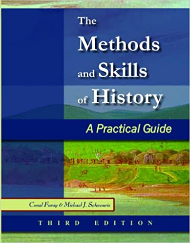 Amazon the methods and skills of history a practical guide amazon the methods and skills of history a practical guide 9780882952727 conal furay michael j salevouris books fandeluxe Choice Image