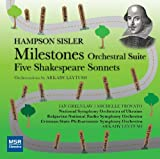 Hampson Sisler: Milestones Orchestral Suite; Five Shakespeare Sonnets for Soprano, Baritone and Orchestra