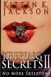 Keeping Secrets II: No More Skeletons (Volume 2)