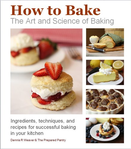 How to Bake: The Art and Science of -