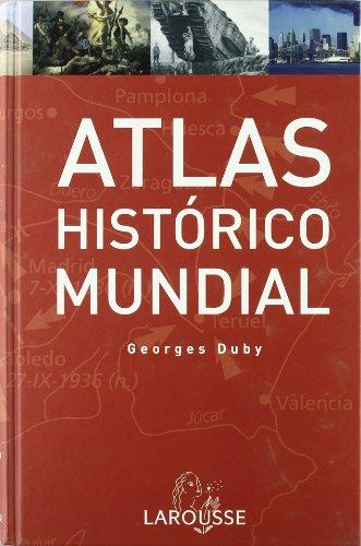 Atlas Historico Mundial G.Duby/ Historic World Atlas G. Duby (Spanish Edition)