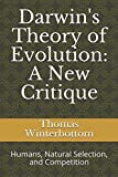 Darwin's Theory of Evolution: A New Critique: Humans, Natural Selection, and Competition