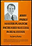 Jerry Parks' Master Plan for Increased Success in Real Estate, Jerry W. Parks, 0135095700