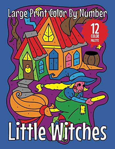 Halloween Drawing Pages (Little Witches (Large Print Color by Number): 30 Easy Color By Number Pages with Cute Witches (Easy Color By)