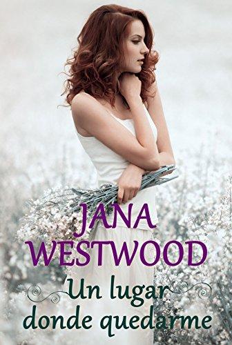 Un lugar donde quedarme (Spanish Edition) by [Westwood, Jana]
