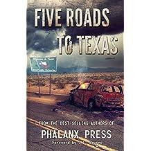 Five Roads To Texas: A Phalanx Press Collaboration (A Five Roads To Texas Novel Book 1)