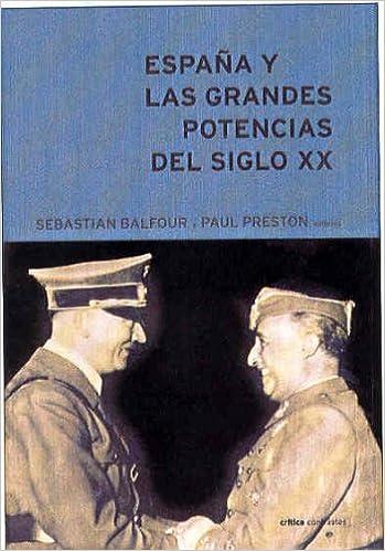 España y las grandes potencias en el siglo XX: Amazon.es: Sebastian Balfour, Paul Preston: Libros