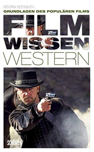 Filmwissen: Western: Grundlagen des populären Films