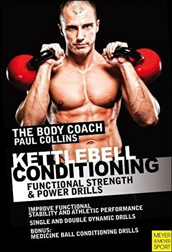 Phase Iv Coach - Kettlebell Conditioning: 4-Phase BodyBell Training System with Australia's Body Coach by Paul Collins Mrc (2011-03-15)