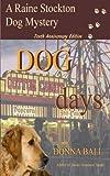 Dog Days (Raine Stockton Dog Mystery) (Volume 10)