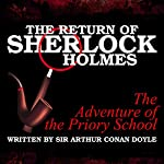 The Return of Sherlock Holmes: The Adventure of the Priory School | Sir Arthur Conan Doyle