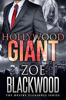 Hollywood Giant (The Desert Pleasures Series) by [Blackwood, Zoe]