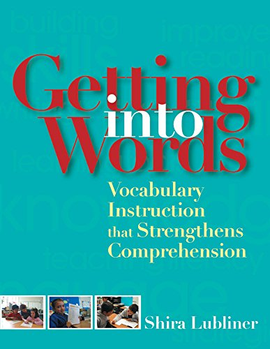 Getting Into Words: Vocabulary Instruction that Strengthens Comprehension