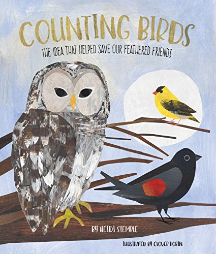 Counting Birds: The Idea That Helped Save Our Feathered Friends (Young Naturalist) (National Council For Science And The Environment)