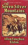 The Seven Silver Mountains, Allan Vaughn Elston, 0515095664