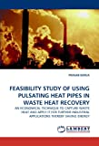 Feasibility Study of Using Pulsating Heat Pipes in Waste Heat Recovery, Pranab Barua, 3843364818