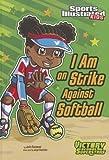 I Am on Strike Against Softball, Julie A. Gassman, 1434238709