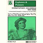 Christopher Columbus, 1451 - 1506 (Dramatised): Explorers and Pioneers, Volume One | Kenneth Allen