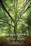 Nature Spirits of the Trees: Interviews with Verena Stael von Holstein
