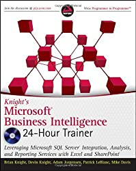 Knight's Microsoft Business Intelligence 24-Hour Trainer (Wrox Programmer to Programmer)
